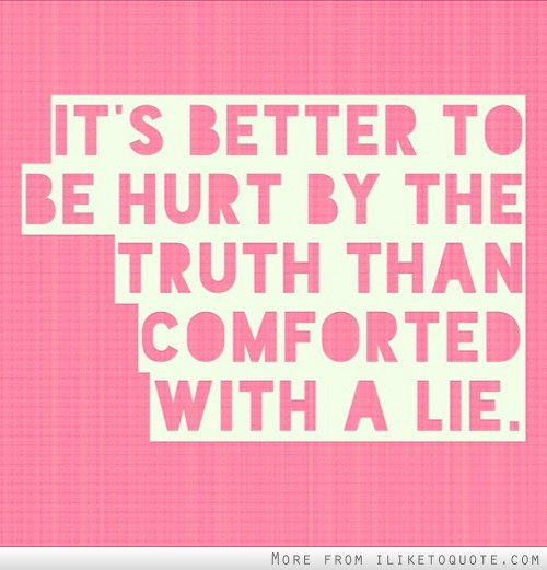 truth is better than lies quotes