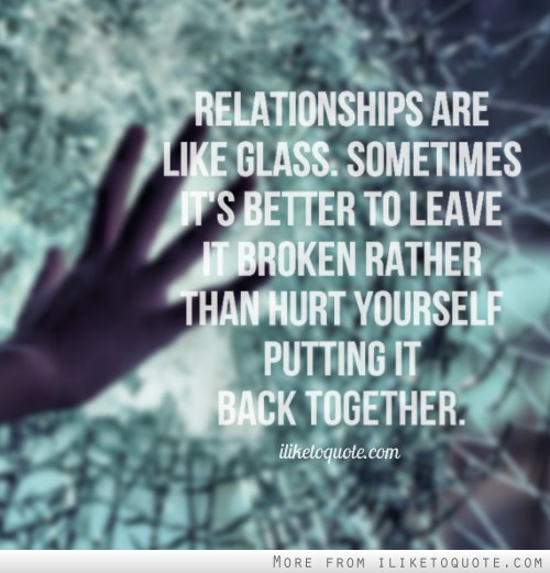 Broken Relationship Quotes: Relationships Sayings