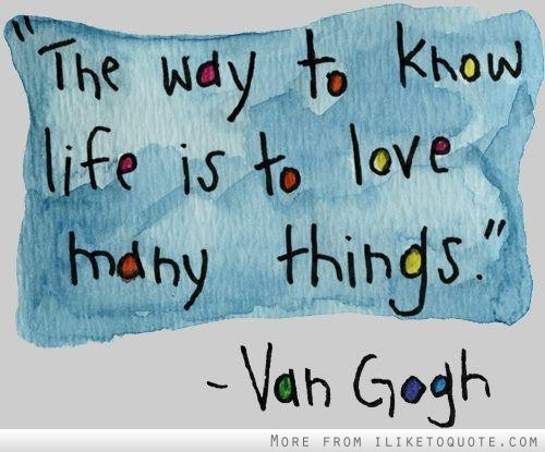 Van Gogh Quote Love Many Things