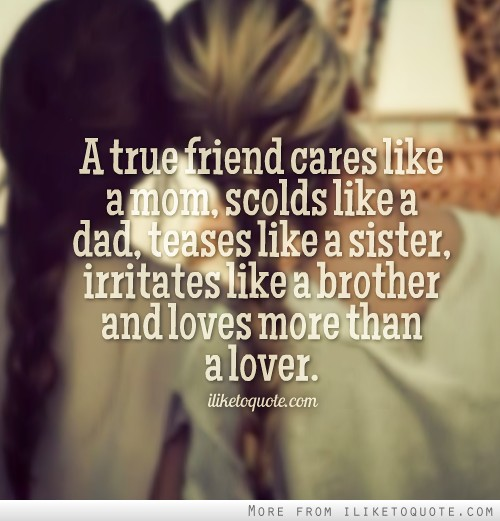 A true friend cares like a mom Quotes For Friends That Are Like Sisters