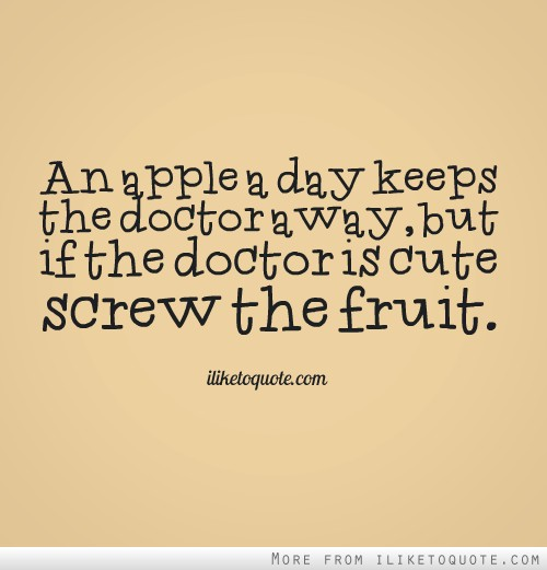 If an Apple a Day Keeps the Doctor Away But