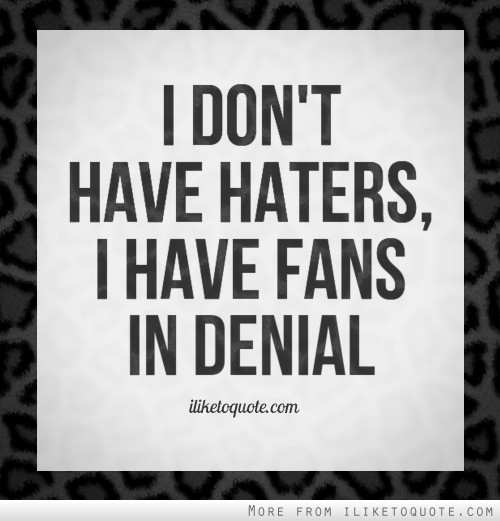 Funny Quotes About Haters: Haters Sayings