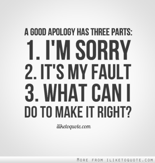A good apology has three parts 1 im sorry 2 its my fault 3 a good apology has three parts 1 im sorry 2 its my fault 3 what can i do to make it right thecheapjerseys Gallery