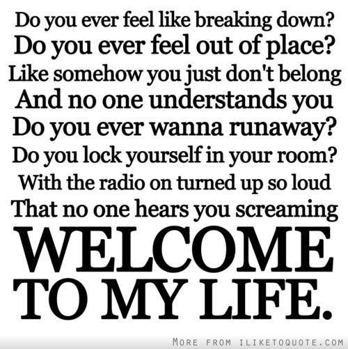 Welcome To New Life Quotes: Welcome To My Life