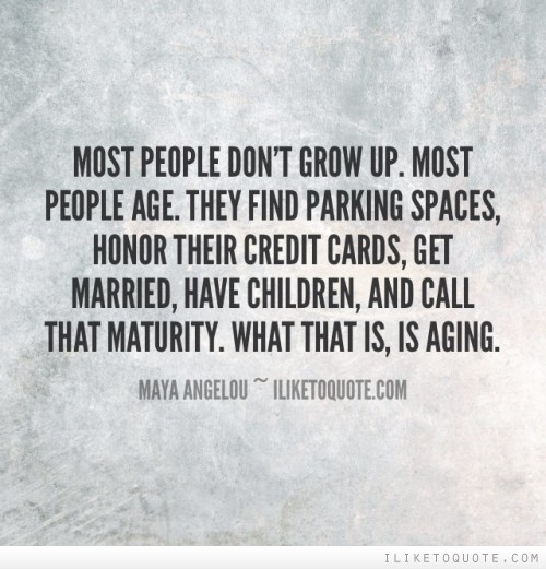 Quotes on maturity and growing up