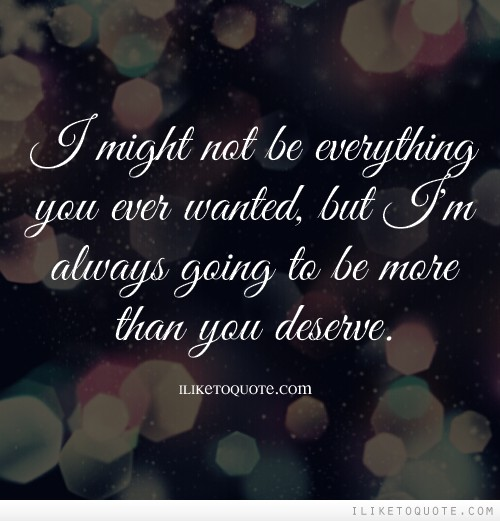 I Might Not Be There When You Want Me But Ll Always Need