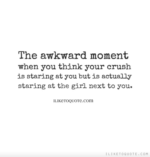 The awkward moment when you think your crush is staring at ...