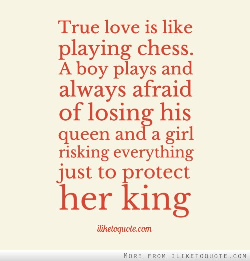 In Love With A Boy Quotes: True Love Is Like Playing Chess. A Boy Plays And Always