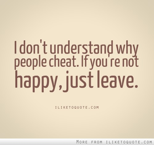 don t understand why people cheatUnfaithful People Quotes