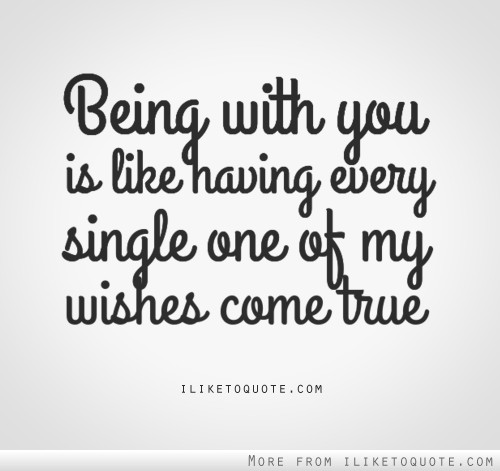 Wishes Do Come True Quotes: Every Single One Of My Wishes Come True