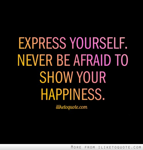 To express oneself express yourself quotes like success