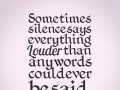 Sometimes silence says everything louder than any words could ever be said.