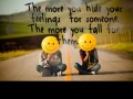 The more you hide your feelings for someone, the more you fall for them.