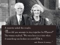 How did you manage to stay together for 65 years? We were born in a time when if something was broken, we would fix it, not throw it away.