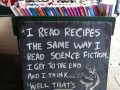 I read recipes the same way I read science fiction. I get to the end and I think, well that's not going to happen.