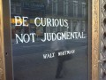 Be curious not judgmental.