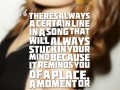 There's always a certain line in a song that will always stuck in your mind because it reminds you of a place, a moment or a person.