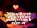 Thanks to all the people in my life for just being who they are. You make me who I am.