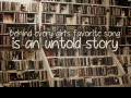 Behind every girl's favorite song is an untold story.