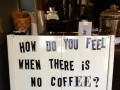 How do you feel when there is no coffee? Depresso
