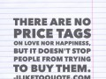 There are no price tags on love nor happiness, but it doesn't stop people from trying to buy them.