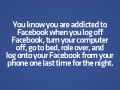 You know you are addicted to Facebook