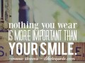 Nothing you wear is more important than your smile.