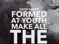 Good habits formed at youth make all the difference