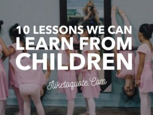 Ten Lessons We Can Learn From Children