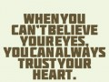 You can always trust your heart