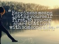 Happiness means loving yourself first