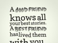 A best friend has lived them with you