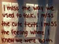 I miss the way we used to talk