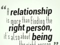 A relationship is more than finding the right person
