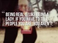 Being real is like being a lady.