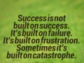 Success is not built on success