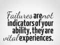 Failures are not indicators of your ability